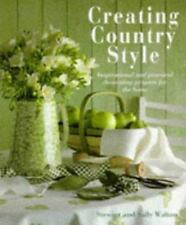 Creating Country Style : Inspirational and Practical Decorating Projects
