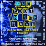 One Foot In The Rave Nu-Skool Old-Skool HARDCORE MIX CD NEW 2018 - 16 Rave Tunes