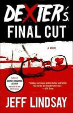 Dexter: Dexter's Final Cut by Jeff Lindsay (2014, Paperback)