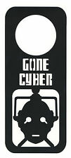 Doctor Who CYBERMAN Door Hanger Thick 15Mil. Plastic Sign Dr. Who Do Not Disturb