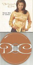 DEBORAH COX Who Do U Love 2TRX w/ RARE MIXES LIMITED USA CD single David Morales