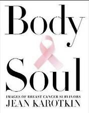 Cuerpo y alma: el coraje y la belleza de cáncer de mama sobrevivientes por