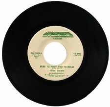 """SAMMY BROWN  """"MINE TO HAVE AND TO HOLD""""    SLAB OF 70's DEEP SOUL     LISTEN!"""