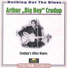 "ARTHUR ""BIG BOY"" CRUDUP - AFTER HOURS USED - VERY GOOD CD"