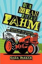 Our Year at the Fahm : Or, Blessed Are the Cracked for They Shall Let in the...