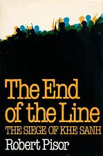 THE END OF THE LINE: The Siege of Khe Sanh by Robert Pisor 1982 BCE VIETNAM
