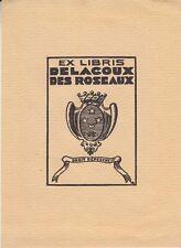 Ex-libris DELACOUX des ROSEAUX, 20e siècle. Poitou : Vienne.