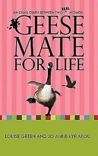 GEESE MATE FOR LIFE: An Email Diary between Two Real Women-ExLibrary
