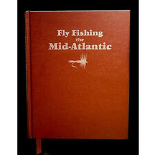 Fly Fishing the Mid-Atlantic Limited Edition. Hardcover, Illustrated, Signed