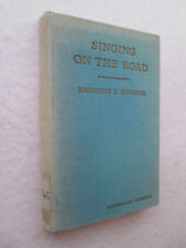 SINGING ON THE ROAD by Margaret E. Sangster 1936 HC Round Table Press, Inc.