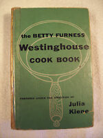 The Betty Furness Westinghouse Cook Book Julia Kiene 1954 First Printing GC 40E