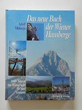 Das neue Buch der Wiener Hausberge Adolf Mokrejs 1000 Touren vom Wienerwald +
