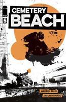Cemetery Beach #5 Warren Ellis Image Comic 1st Print 2018 unread NM