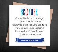 FUNNY BIRTHDAY CARD for brother annoying humour sister rude p*ssing you off B12