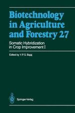 Somatic Hybridization in Crop Improvement I 27 by Y. P. S. Bajaj (2012,...