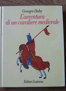 Georges Duby L'avventura di un cavaliere medievale Laterza
