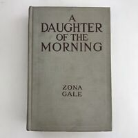 Vintage Book Daughter Of The Morning Zona Gale 1917 Antique WB King Illustrated