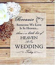"8""x10"" Rustic Country Burlap Wedding Sign BECAUSE SOMEONE WE LOVE IS IN HEAVEN"