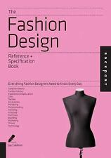 The Fashion Design Reference and Specification Book : Everything Fashion...