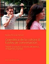 NEW Gramática de la cultura (I) Estilos de conversación (Spanish Edition)