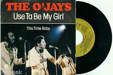 """the O'JAYS """"UseTa Be My Girl"""" 1978 DUTCH CBS PS VINYL 7""""/45 PHILLY SOUL"""