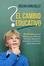 El cambio educativo: 28 artículos para el debate y la reflexión frente al desali