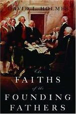 The Faiths of the Founding Fathers by David L. Holmes (2006, Hardcover)