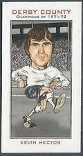 DERBY COUNTY CHAMPIONS OF 1971-72- #10-KEVIN HECTOR