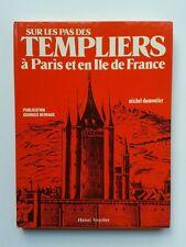 """Michel DUMONTIER """" Les Templiers à Paris """" aux Edit° Veyrier, ILLUSTRé"""