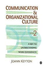 Communication and Organizational Culture: A Key to Understanding Work Experience