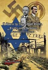 I Swear to You, Adolf Hitler, Fealty and Obedience : Sin and Retribution 2 by...