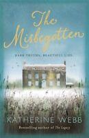 The Misbegotten By Katherine Webb. 9781409135906