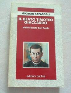 IL BEATO TIMOTEO GIACCARDO DELLA SOCIETA' SAN PAOLO DI GIORGIO PAPASOGLI 1989