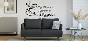 My Blood type is Coffee words Funny Kitchen Vinyl wall art Decal Sticker