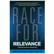 Race for Relevance: 5 Radical Changes for Associations by Harrison Coerver, Mar