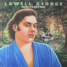 Lowell George (Ex- Little Feat)- Thanks I'll Eat It Here (LP OIS Germany 1979)