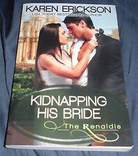 SIGNED Kidnapping His Bride Karen Erickson The Rinaldis Book 2 Samhain 2014 Pbk