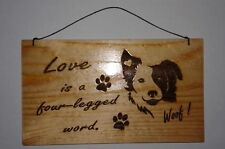 Love is a Four-Legged Word.  Dog - Woof! -  Wood Burning Art Picture Pyrography