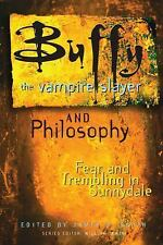 Buffy the Vampire Slayer and Philosophy: Fear and Trembling in-ExLibrary