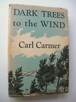 DARK TREES TO THE WIND Carl Carmer HC/DJ 1949 1st Printing ILLUS J O Cosgrave 3
