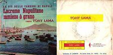 DISCO 45 GIRI  TONY LAMA - LACREME NAPULITANE / MMIEZO O' GRANO