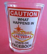What Happens in Vegas Goes on Facebook - Brand New Las Vegas Shot Glass