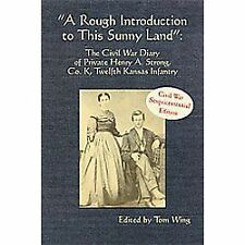 A Rough Introduction to This Sunny Land : The Civil War Diary of Private...