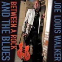 JOE LOUIS WALKER - BETWEEN A ROCK AND THE BLUES  CD NEW