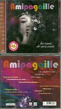 CD - AMIPAGAILLE : LES AMIS DE MES AMIS / COMME NEUF