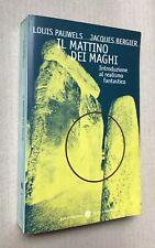 Il Mattino dei Maghi - L.Pauwels J. Bergier -  Mondadori Oscar 1997
