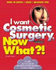 I WANT COSMETIC SURGERY, NOW WHAT?  Jodie Green answers all your questions
