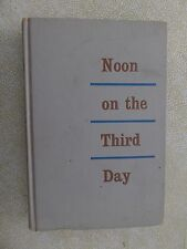 NOON ON THE THIRD DAY by James Hulbert - 1962 HC