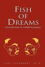 Fish of Dreams : More Field Notes of a Wildlife Psychologist by Carl E....