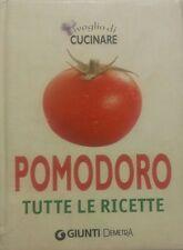 Voglia di cucinare pomodoro. Tutte le ricette - Giunti Demetra - 2007 - P